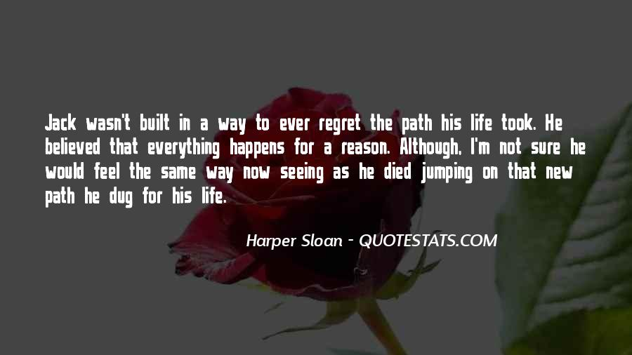 Quotes About Whatever Happens For A Reason #169590