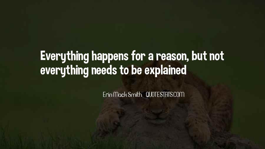 Quotes About Whatever Happens For A Reason #246676