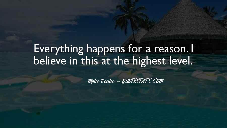 Quotes About Whatever Happens For A Reason #251362
