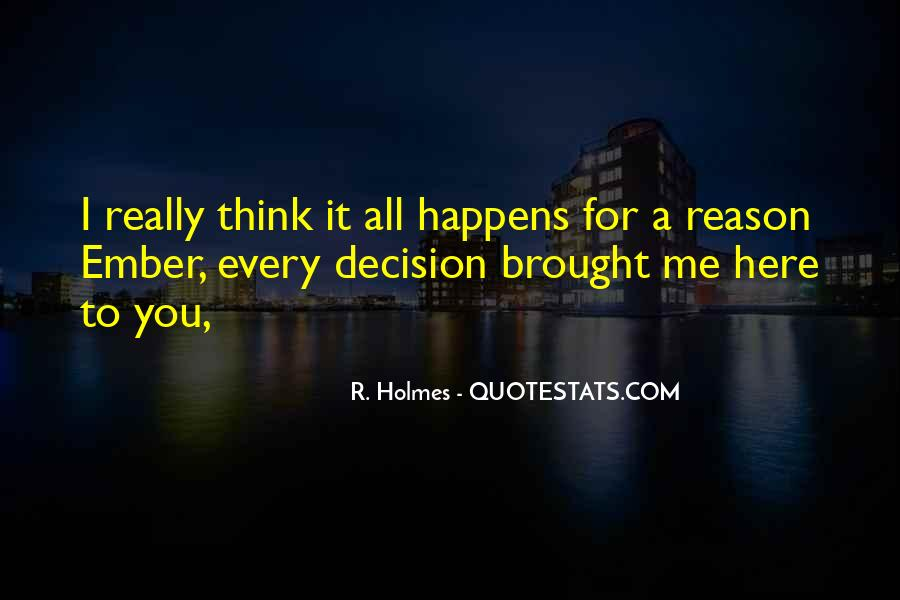 Quotes About Whatever Happens For A Reason #257273