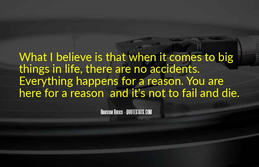 Quotes About Whatever Happens For A Reason #263091