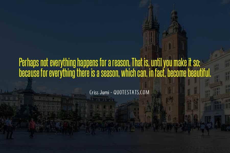 Quotes About Whatever Happens For A Reason #294687