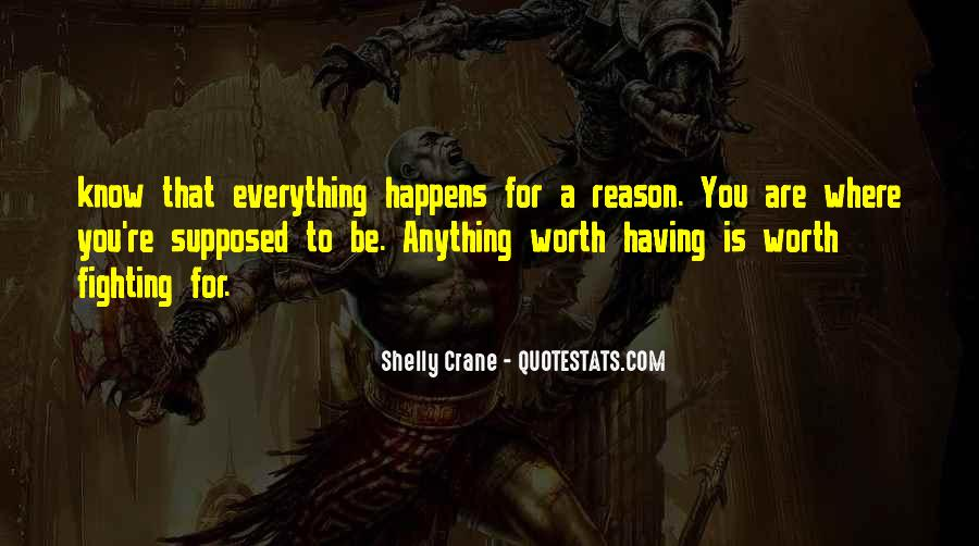 Quotes About Whatever Happens For A Reason #303631