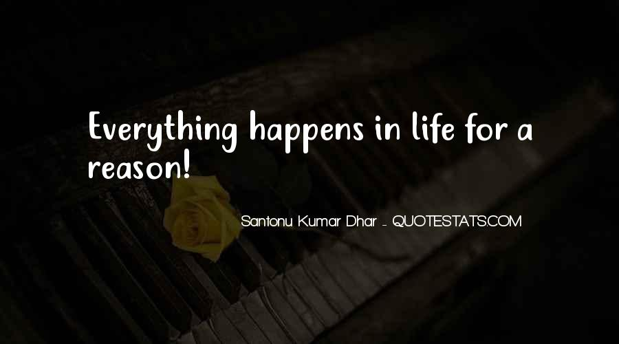 Quotes About Whatever Happens For A Reason #318234
