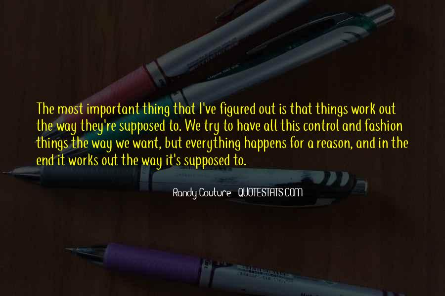 Quotes About Whatever Happens For A Reason #381765