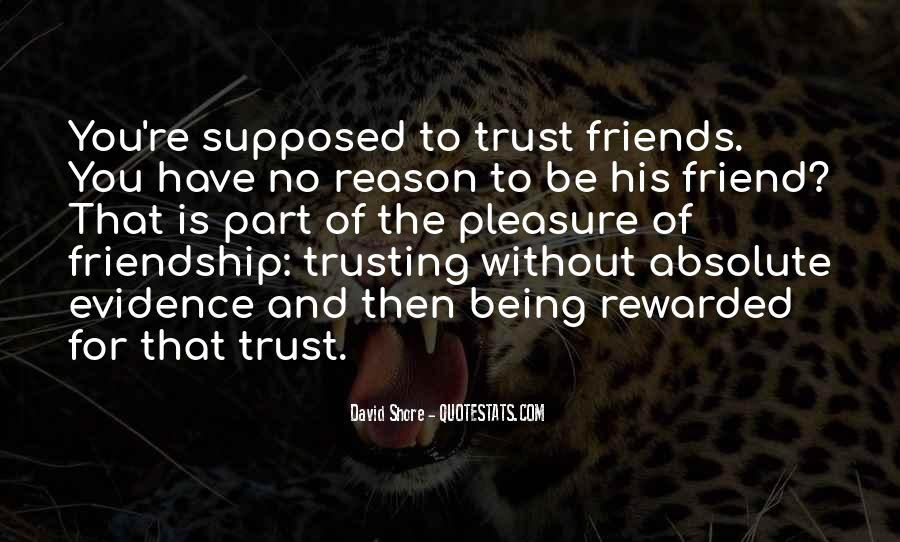 Quotes About Trusting Friendship #638973