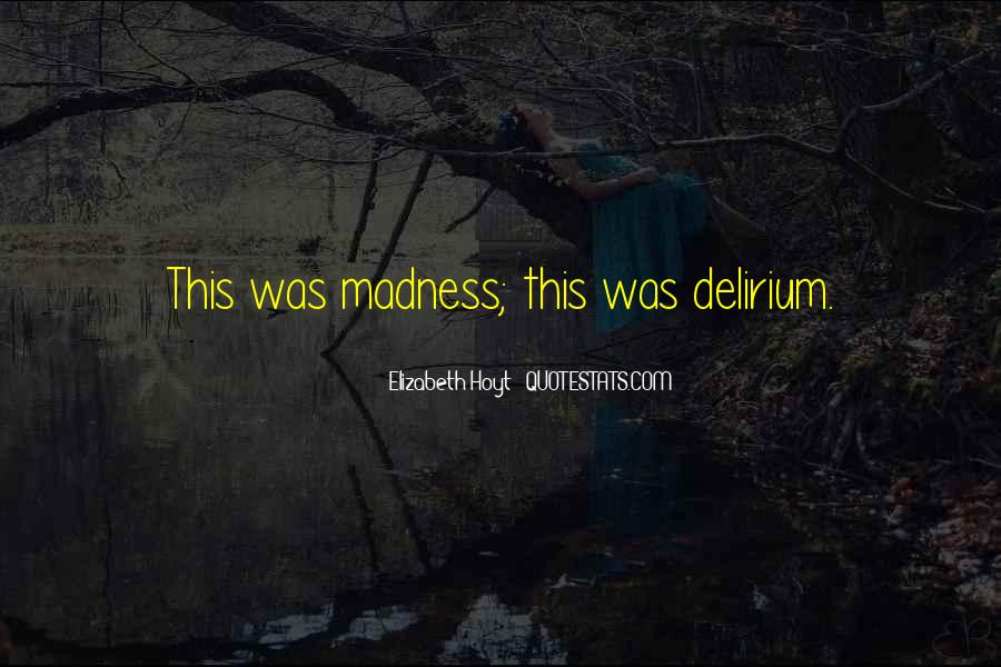 Quotes About Delirium #554112