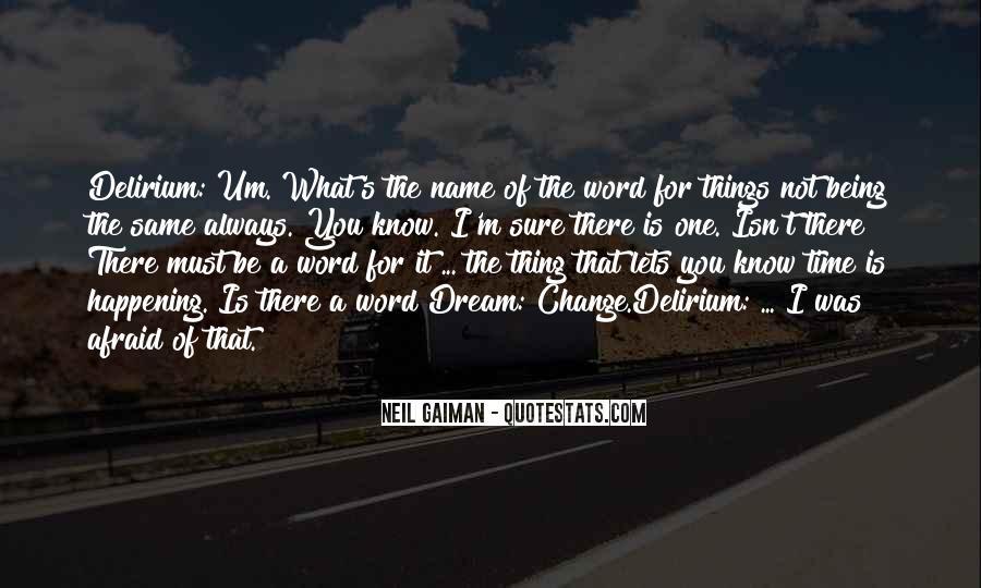 Quotes About Delirium #652297
