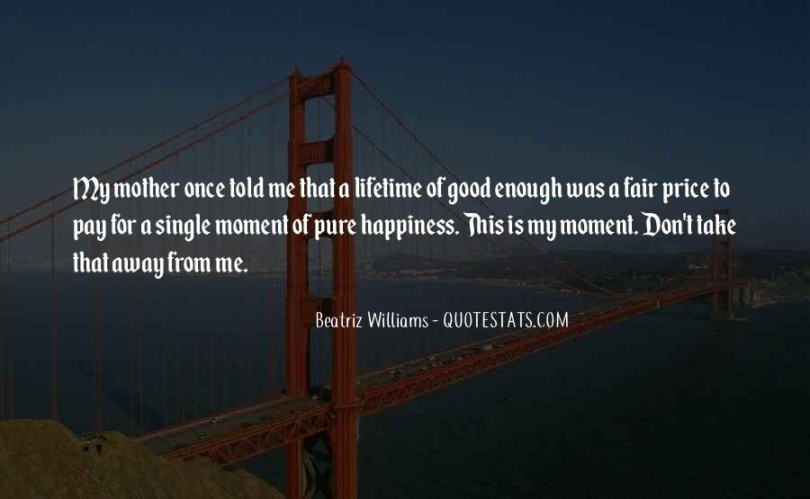 Quotes About Lifetime Happiness #1846627