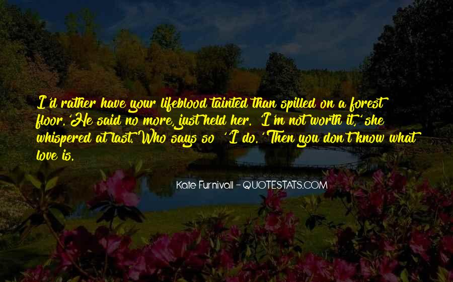 Quotes About He Is Not Worth It #1313331