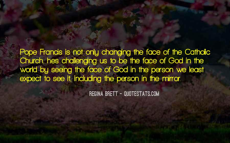 Quotes About Seeing The Face Of God #391248