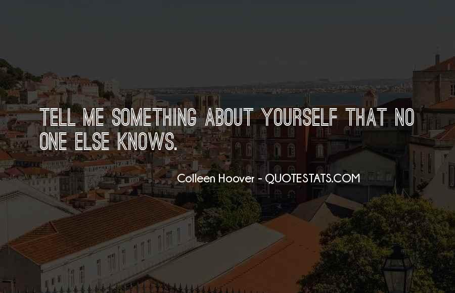 Quotes About No One Knows Me #1592550