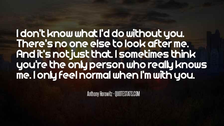 Quotes About No One Knows Me #1684120