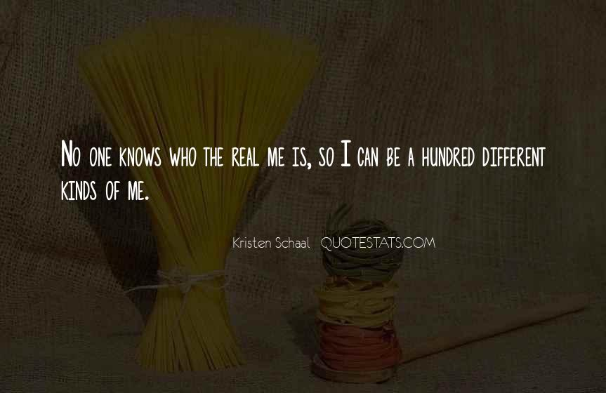 Quotes About No One Knows Me #43498