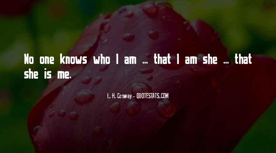 Quotes About No One Knows Me #7124