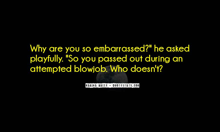 Quotes About Embarrassed #180984