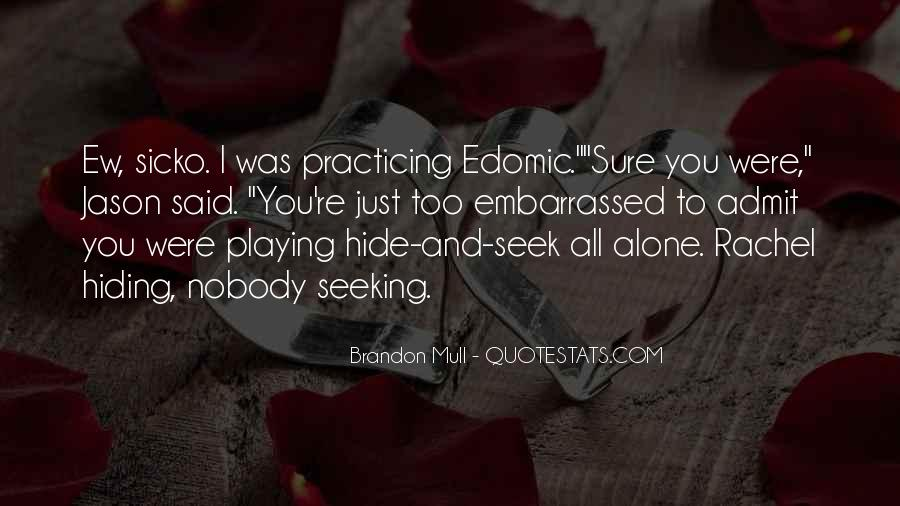Quotes About Embarrassed #232381