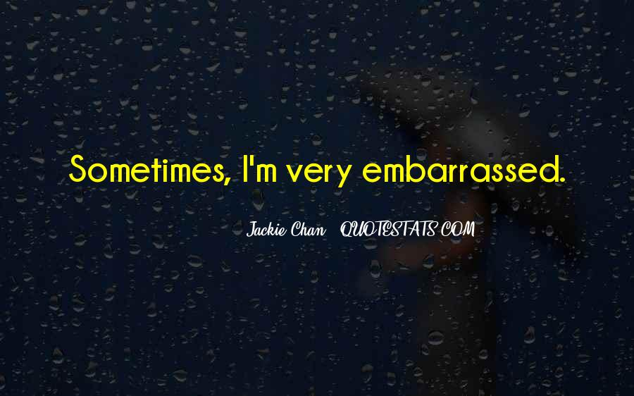Quotes About Embarrassed #70608