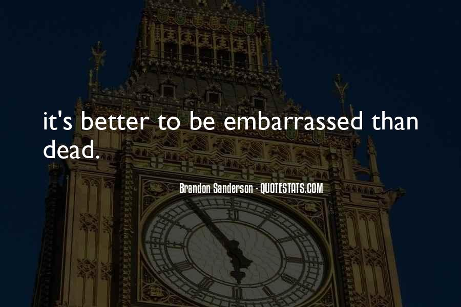 Quotes About Embarrassed #87389