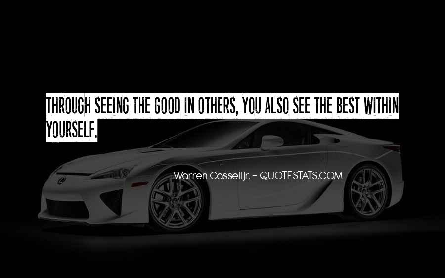 Quotes About Seeing Good In Others #419568