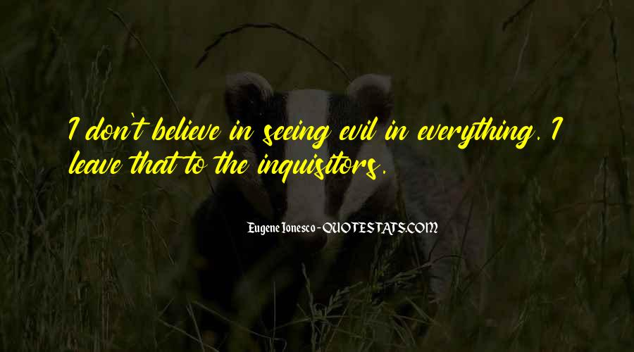 Quotes About Seeing Evil And Doing Nothing #438821