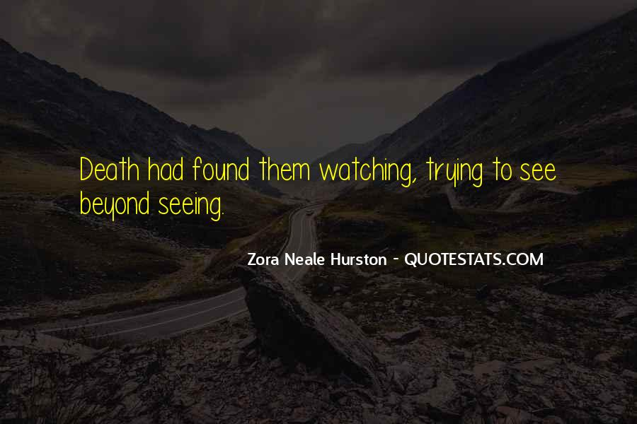 Quotes About Seeing Death #946776