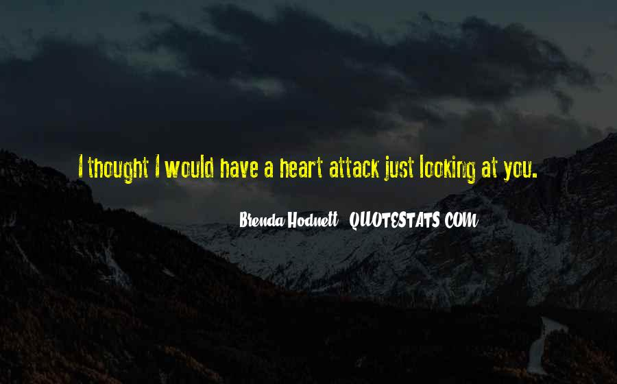 Quotes About Having A Heart Attack #1884