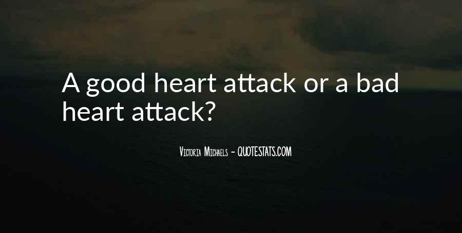 Quotes About Having A Heart Attack #231841