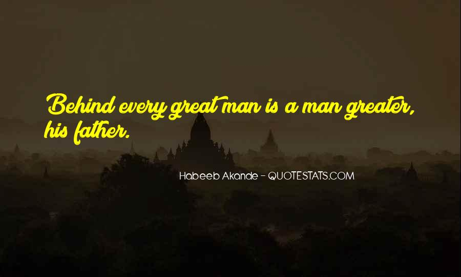 Quotes About Behind Every Great Man #1004925