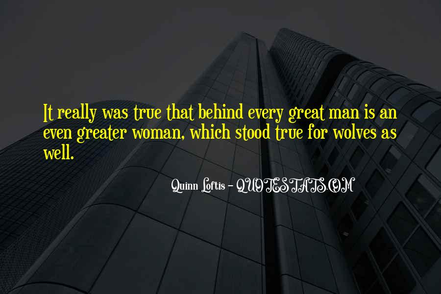 Quotes About Behind Every Great Man #1269445
