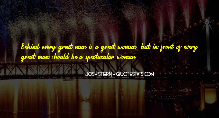 Quotes About Behind Every Great Man #1353625