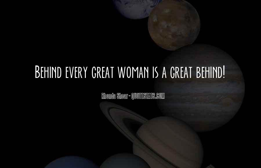 Quotes About Behind Every Great Man #343778