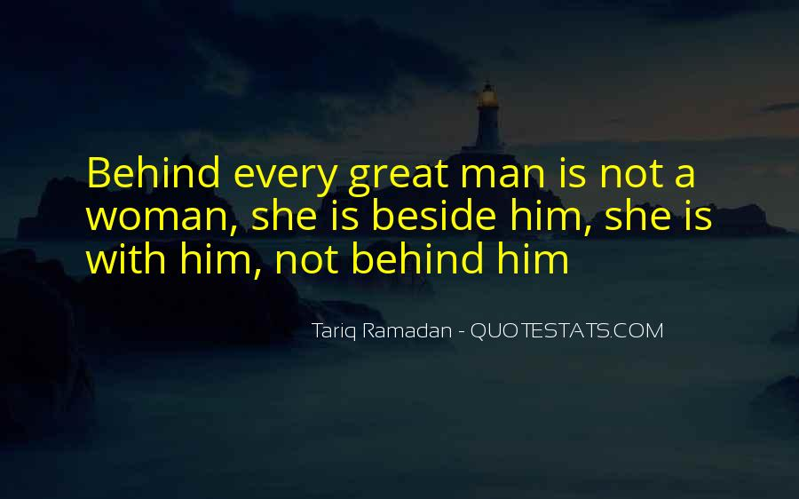 Quotes About Behind Every Great Man #659025