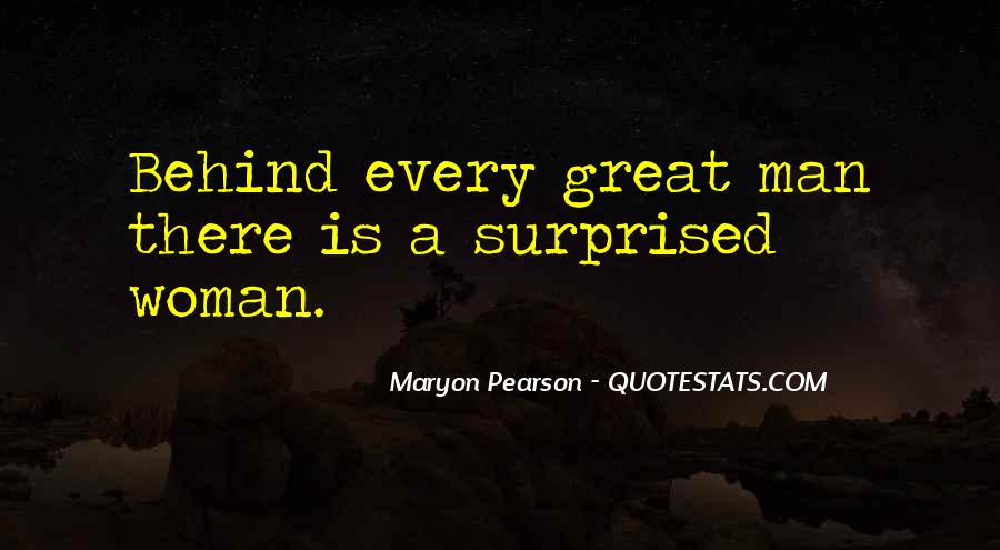 Quotes About Behind Every Great Man #809601
