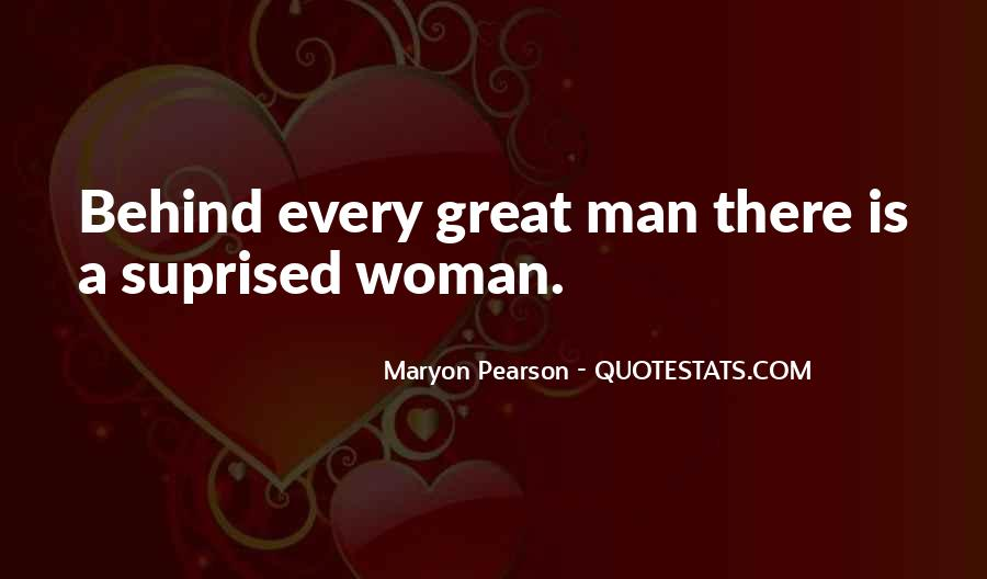 Quotes About Behind Every Great Man #855268