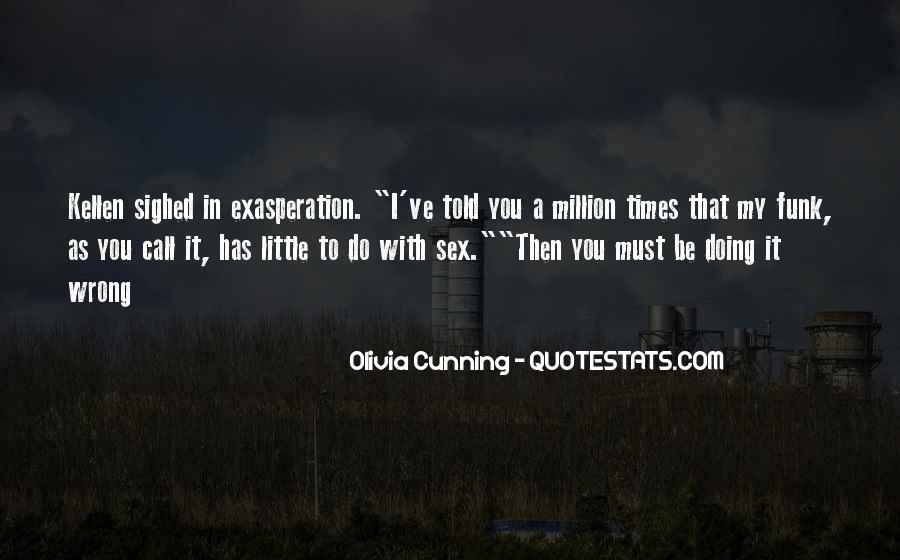 Quotes About Exasperation #1481901