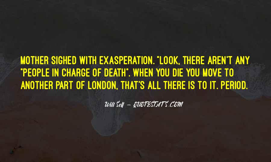 Quotes About Exasperation #447622