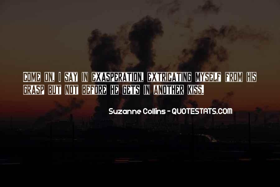 Quotes About Exasperation #594427