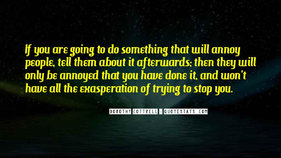 Quotes About Exasperation #675946