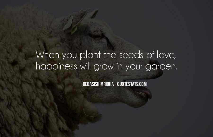 Quotes About Seeds Of Love #1259381