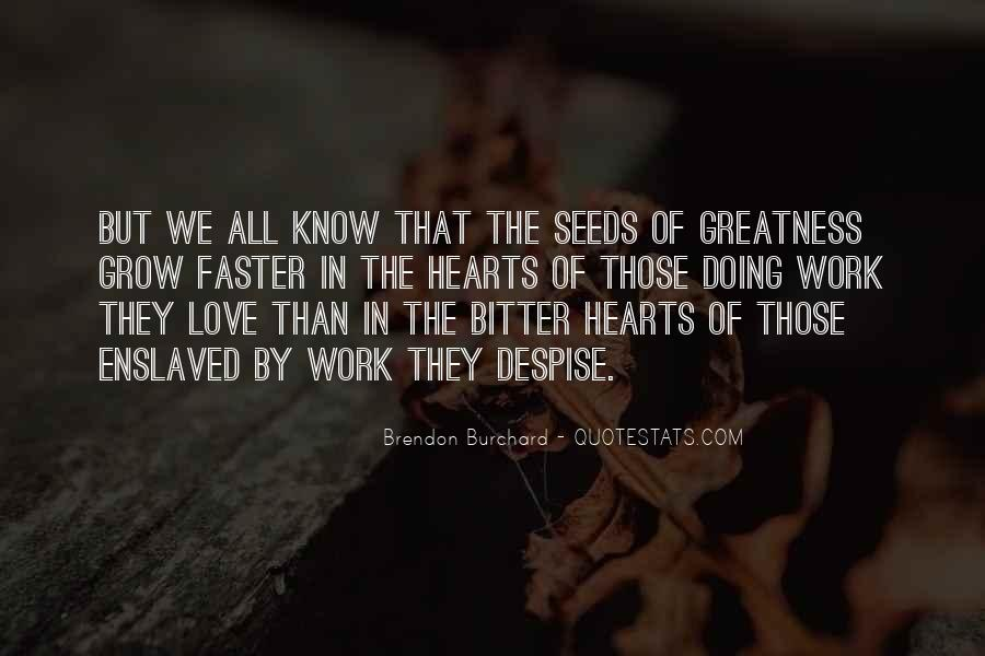 Quotes About Seeds Of Love #1592977