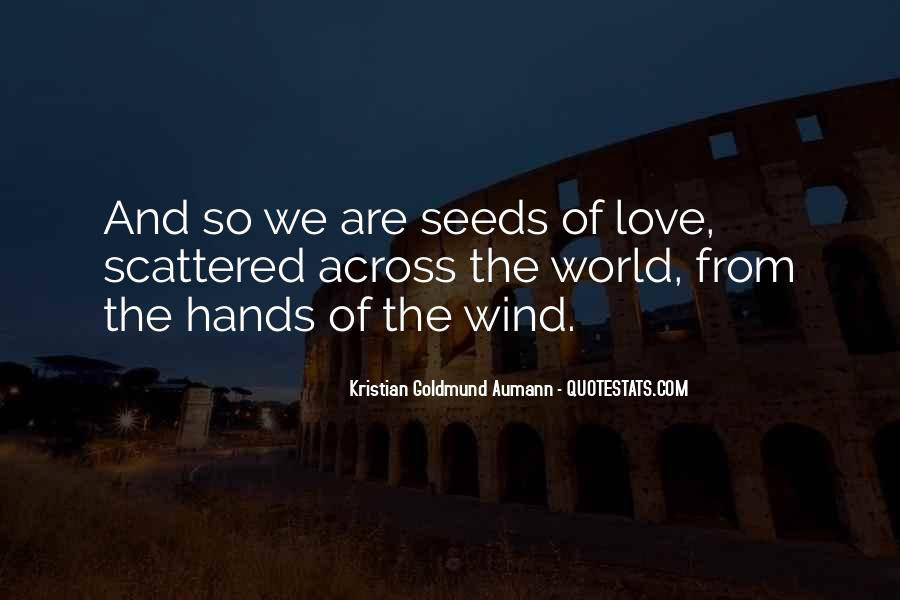 Quotes About Seeds Of Love #920273