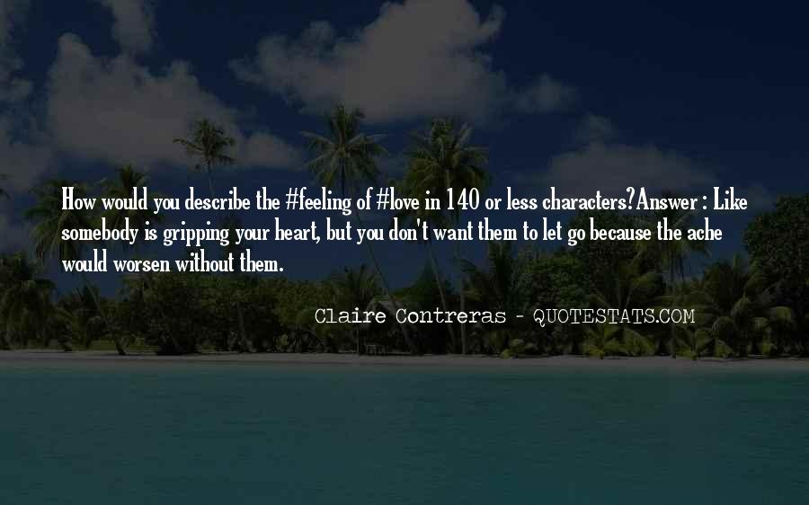 Quotes About Love Without You #17998