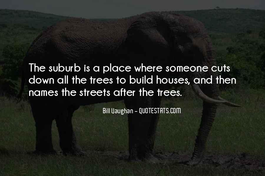 Quotes About Tree Houses #410414