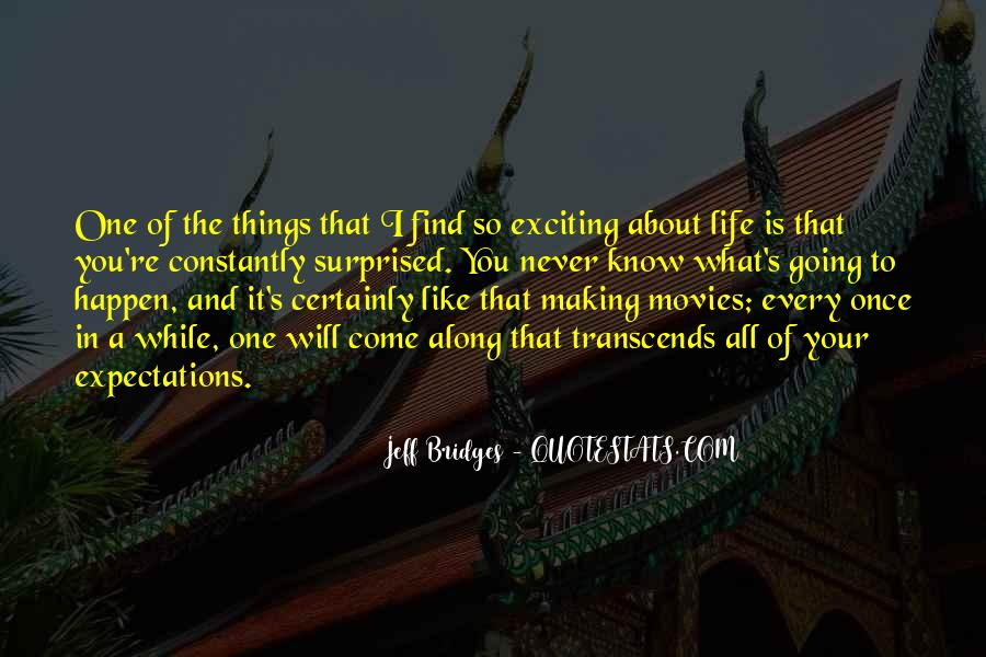Quotes About Exciting Things To Come #1188975