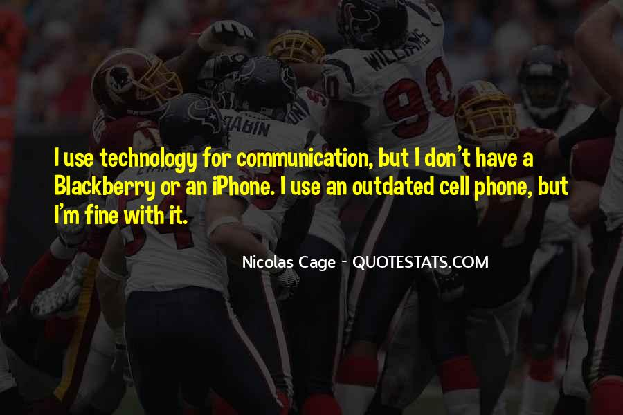 Quotes About Phone Communication #1060740