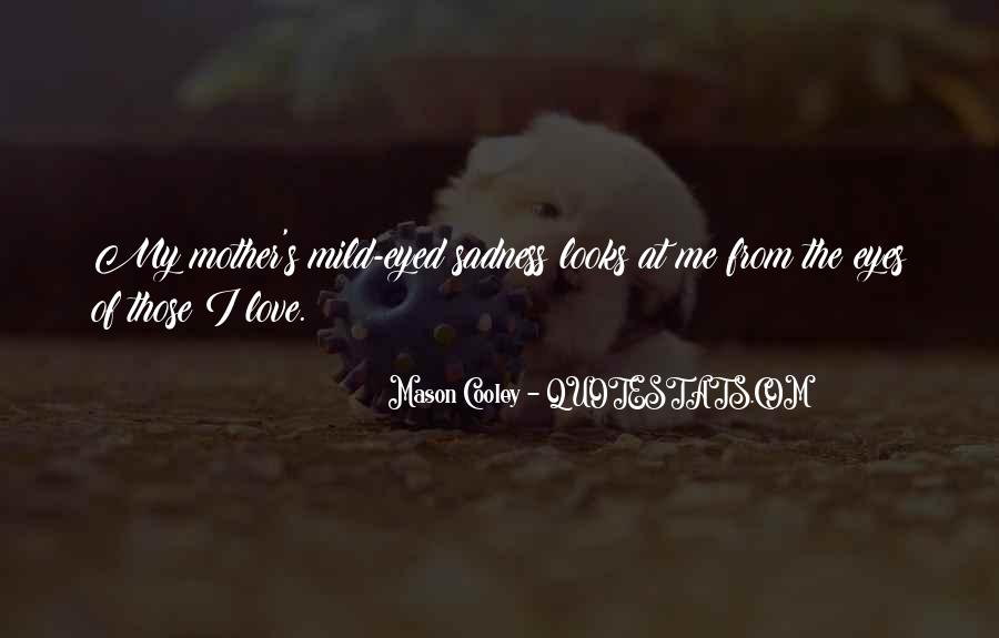 Quotes About Mother S Love #416463