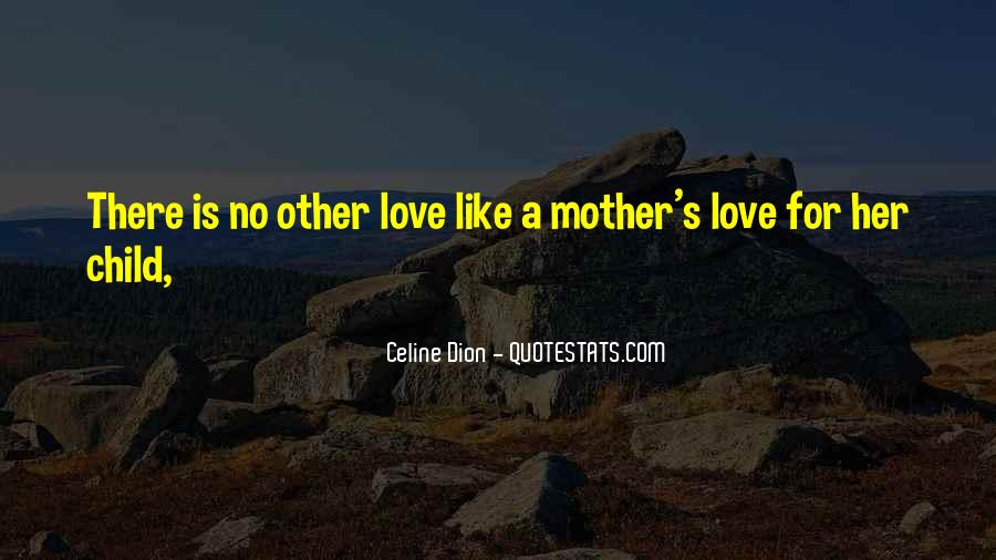 Quotes About Mother S Love #77056