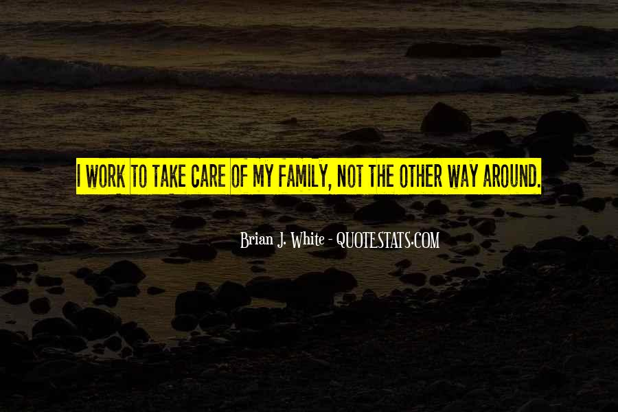 Quotes About Work Over Family #18106