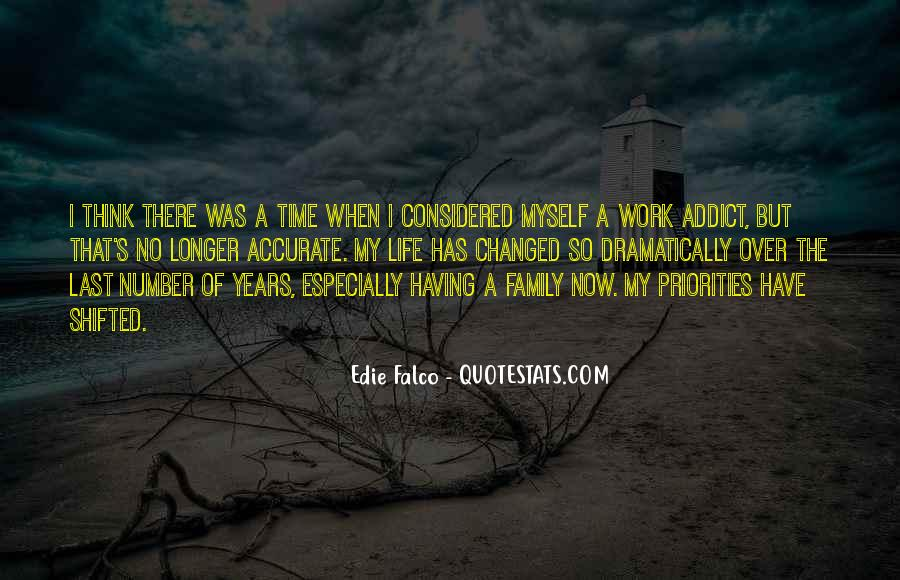 Quotes About Work Over Family #347854